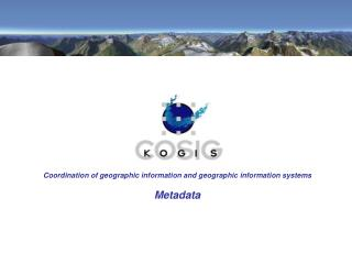 Coordination of geographic information and geographic information systems Metadata
