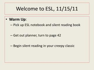 Welcome to ESL, 11/15/11