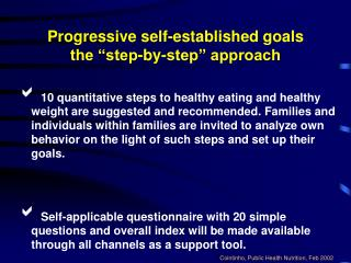 "Progressive self-established goals  the ""step-by-step"" approach"