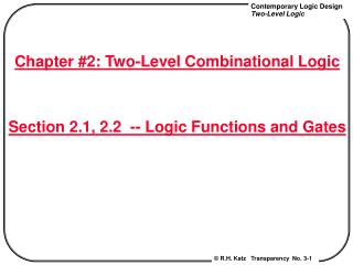 Chapter #2: Two-Level Combinational Logic Section 2.1, 2.2  -- Logic Functions and Gates