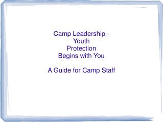 Camp Leadership - Youth Protection Begins with You A Guide for Camp Staff