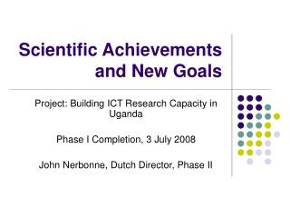 Scientific Achievements and New Goals