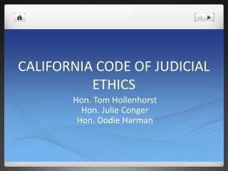 CALIFORNIA CODE OF JUDICIAL ETHICS