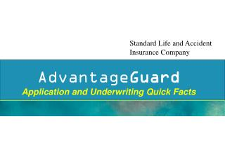 Advantage Guard Application and Underwriting Quick Facts