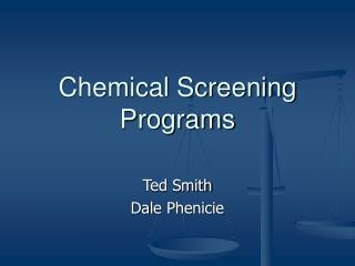 Chemical Screening Programs