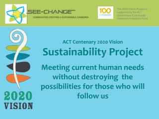 The 2020 Vision Project is supported by the ACT Government Community Centenary Initiatives Fund