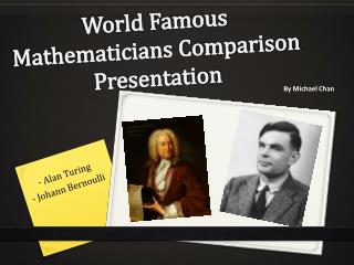 World Famous Mathematicians  Comparison Presentation