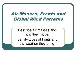 Air Masses, Fronts and Global Wind Patterns