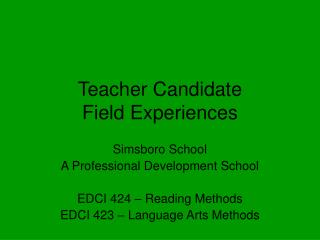 Teacher Candidate  Field Experiences