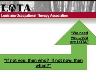 """We need you…you are LOTA"""