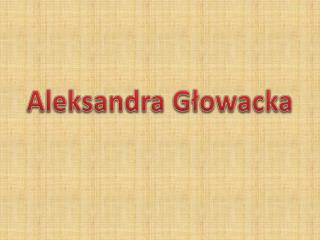 Aleksandra Głowacka