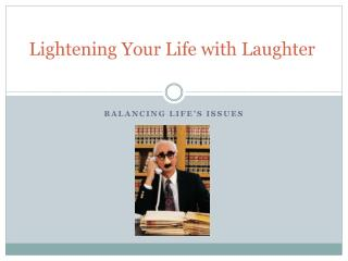 Lightening Your Life with Laughter