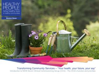 "Transforming Community Services – ""Your health, your future, your say"""