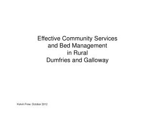 Effective Community Services and Bed Management  in Rural Dumfries and Galloway