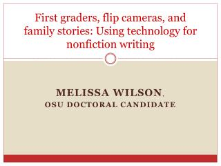 First graders, flip cameras, and family stories: Using technology for nonfiction writing