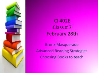 CI 402E Class #  7 February 28th