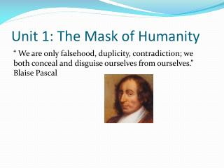 Unit 1: The Mask of Humanity