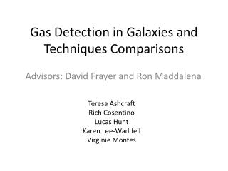 Gas Detection in Galaxies and Techniques  C omparisons