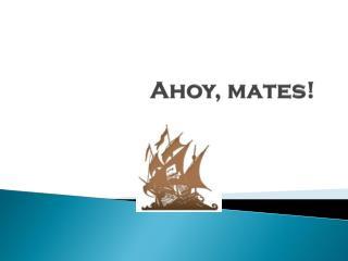 Ahoy, mates!