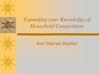 Expanding your Knowledge of Household Composition