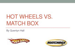 Hot Wheels VS. Match Box