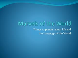 Marvels of the World