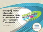 Identifying Health Information Management HIM  to Consumers and other Healthcare Professionals