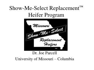 Show-Me-Select Replacement ™ Heifer Program