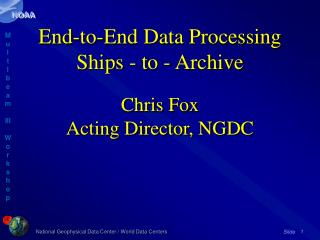 End-to-End Data Processing Ships - to - Archive