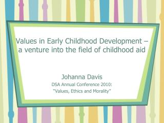 Values in Early Childhood Development –  a venture into the field of childhood aid