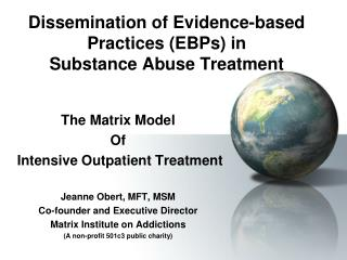 Dissemination of Evidence-based Practices (EBPs) in  Substance Abuse Treatment