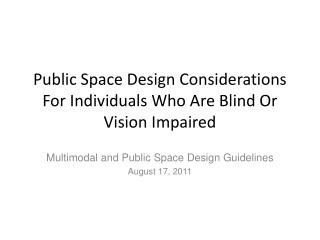 Public Space Design Considerations For Individuals Who Are Blind Or Vision Impaired