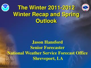 The Winter 2011-2012 Winter Recap and Spring Outlook