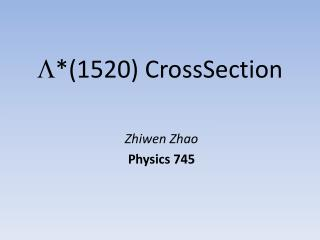L * (1520) CrossSection