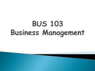 BUS 103 Business Management