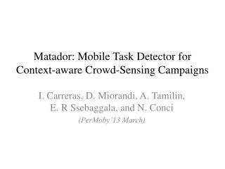 Matador: Mobile  Task  Detector for  Context-aware Crowd-Sensing  Campaigns