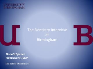 The Dentistry Interview at Birmingham