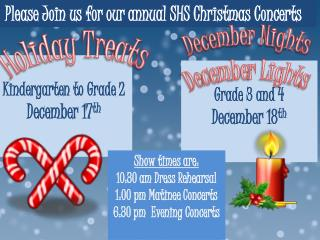 Please Join us for our annual SHS Christmas Concerts