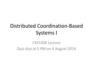 Distributed Coordination- Based Systems I
