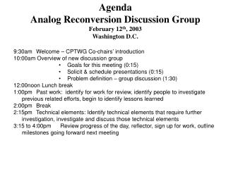 Agenda Analog Reconversion Discussion Group February 12 th , 2003 Washington D.C.