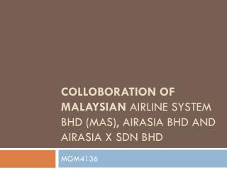 COLLOBORATION OF MALAYSIAN Airline System Bhd (MAS), AirAsia Bhd and AirAsia X Sdn Bhd