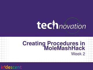 Creating Procedures in  MoleMashHack