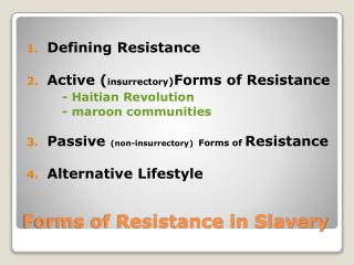 Forms of Resistance in Slavery