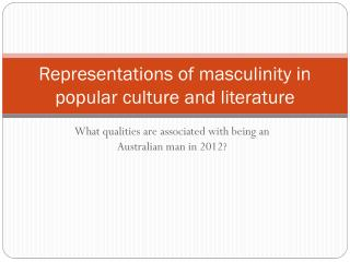 Representations of masculinity in popular culture and literature