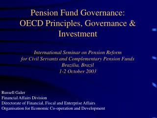 Russell Galer Financial Affairs Division Directorate of Financial, Fiscal and Enterprise Affairs Organisation for Econom