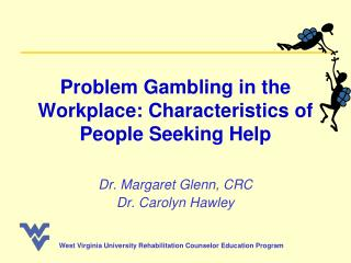 Problem Gambling in the Workplace: Characteristics of People Seeking Help
