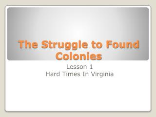 The Struggle to Found Colonies