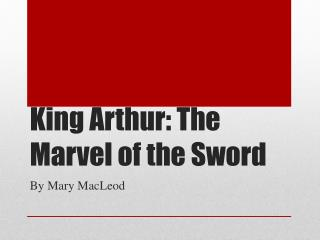 King Arthur: The Marvel of the Sword