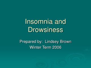 Insomnia and Drowsiness