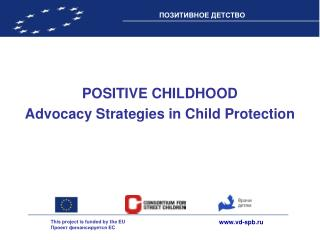 POSITIVE CHILDHOOD Advocacy Strategies in Child Protection